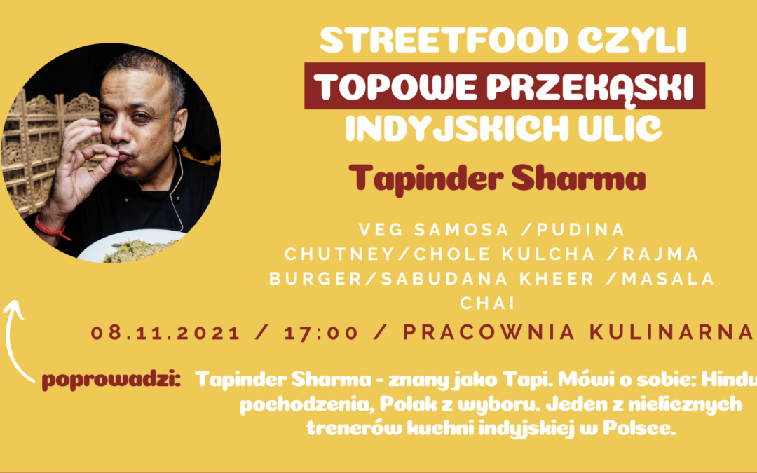 STREETFOOD CZYLI TOPOWE PRZEKĄSKI INDYJSKICH ULIC – Tapinder Sharma