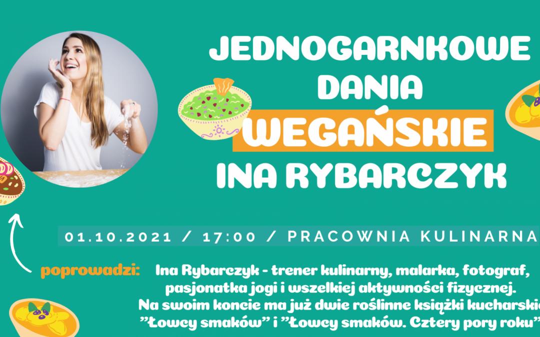 Kuchnia WEGAŃSKA z INĄ RYBARCZYK -Jednogarnkowe dania wegańskie!